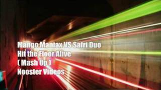 Mango Maniax VS Safri Duo - Hit The Floor Alive [ Mash Up ] HQ