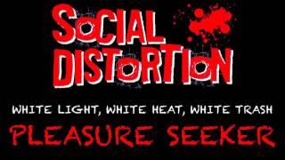 Social Distortion - Pleasure Seeker