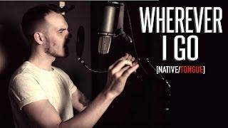 OneRepublic - Wherever I Go (Rock Cover by [NATIVE/TONGUE])