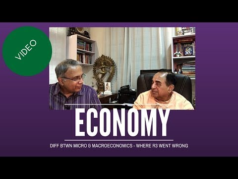 Dr. Subramanian Swamy on difference between Micro and Macroeconomics