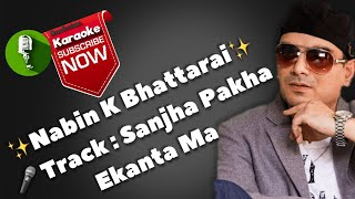 Sanjha Pakha Ekanta Ma Karaoke Track With Lyrics | Nabin K Bhattarai