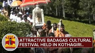 The Attractive Badagas Cultural Festival held in Kothagiri - ThanthI TV