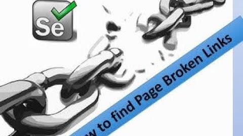 How to find broken links & Images using Selenium Webdriver