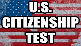 Study for Civics Portion of United States Naturalization Test - U.S. Citizenship Exam