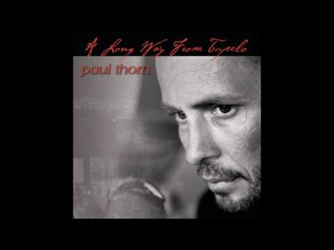 Paul Thorn - A Long Way From Tupalo