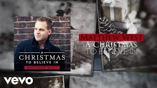 Matthew West - A Christmas To Believe In (Lyric Video)