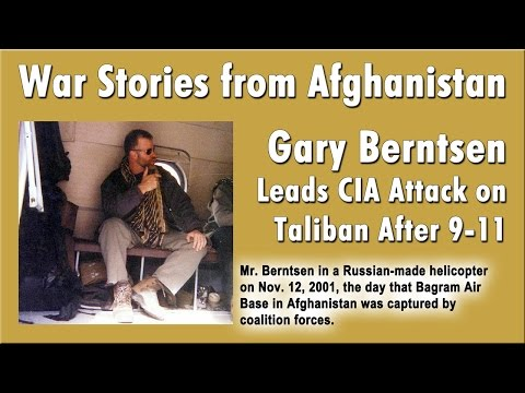 Gary Berntsen Leads CIA Attacks on Taliban in Afghanistan 2001