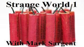 Strange World Episode 1 - Fireworks - Mark Sargent ✅