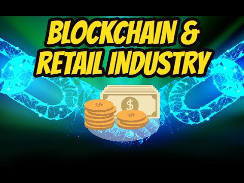 Blockchain Will Change Retail Industry !!!