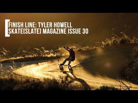 Finish Line: Tyler Howell - Skate[Slate] Magazine Issue 30