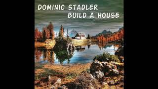 Dominic Stadler - Build A House (Stefanie Heinzmann & Alle Farben Cover)