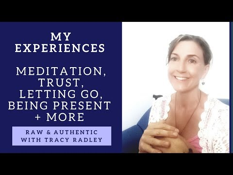 Meditation, Trust, Letting Go, Being Present & More with Tracy Radley