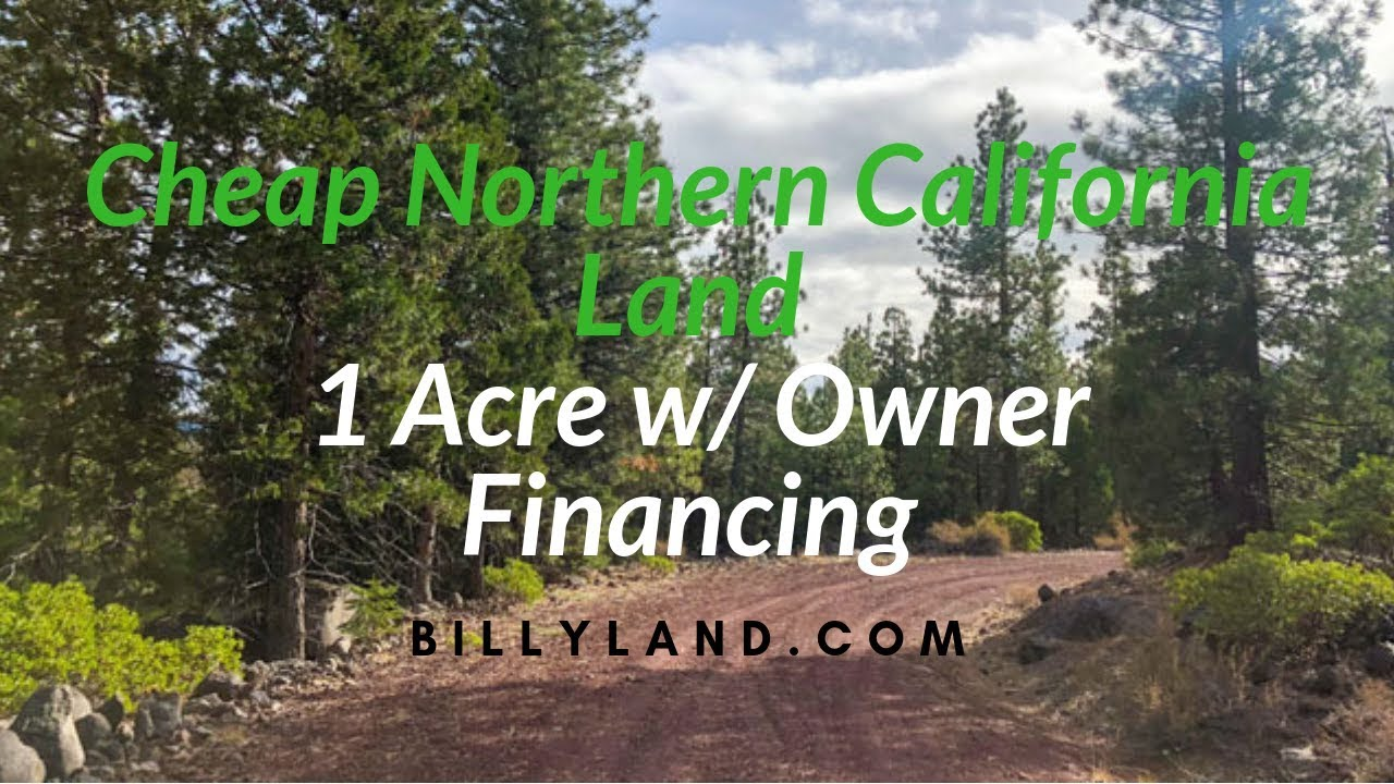 Cheap Northern California Land for Sale 1 Acres, Siskiyou County, Owner  Financing