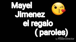 Mayel jimenez el regalo paroles❤💎