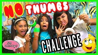 No Thumbs Challenge : SO CHATTY // GEM Sisters