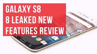 samsung galaxy s8 8 leaked new features review