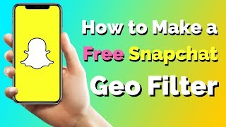 How To Make a FREE Snapchat Geofilter!