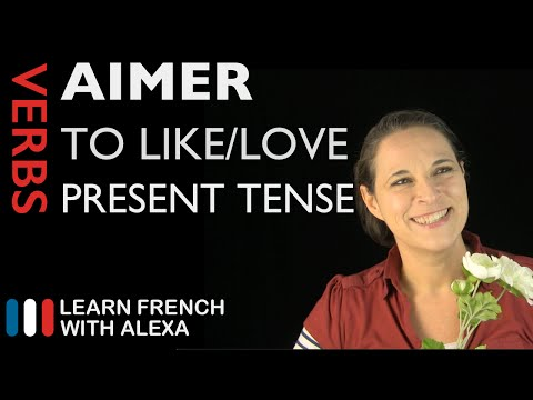 Aimer (to like/love) - Present Tense (French verbs conjugated by Learn French With Alexa)