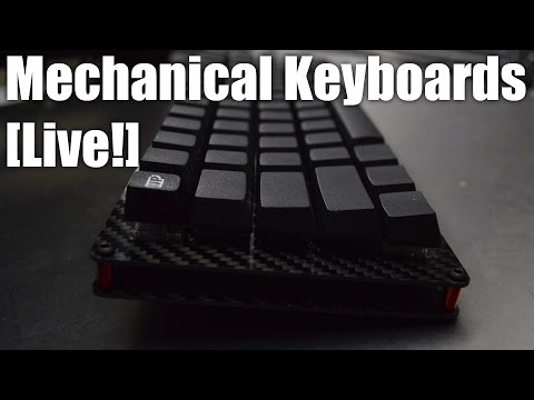 Mechanical Keyboards Live! - let's play with some keyboards