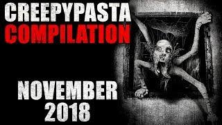 CREEPYPASTA COMPILATION- November 2018