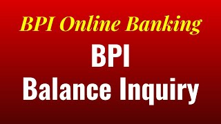 How to Check your Account Balance with BPI Express Online