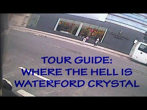 Tour Guide: How To Find Waterford Crystal