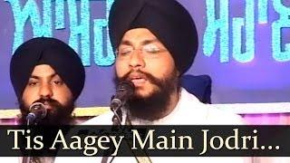 Tis Aagey Main Jodri (Sohana Live) - Bhai Amarjit Singh (Patiala Wale)