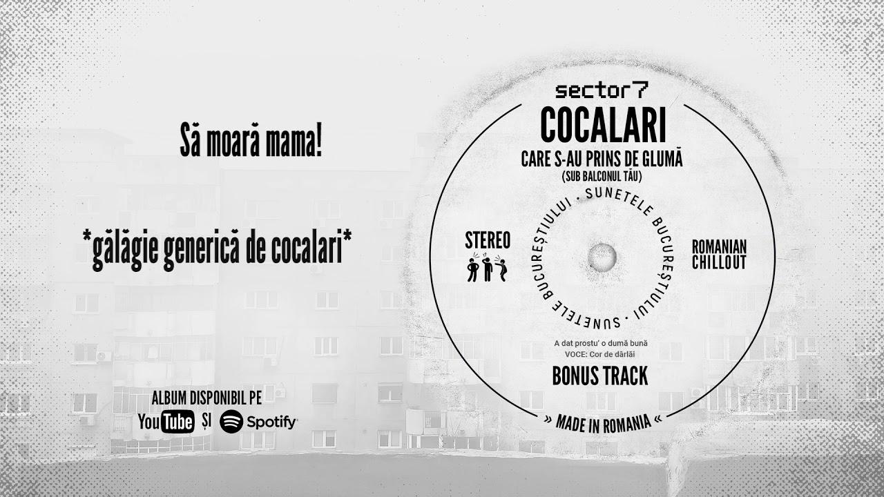 Sunetele Bucureștiului - BONUSTRACK02 - Cocalari care s-au prins de glumă (sub balconul tău)