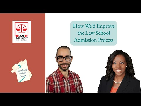How We'd Improve The Law School Admission Process
