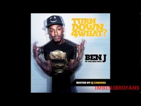 Turn Down 4 What Full Mixtape By: Ben J of New Boyz Hosted By: DJ Carisma