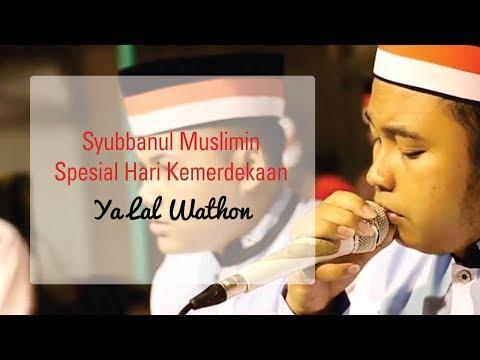 Syubbanul Muslimin Terbaru 2017 Ya Lal Wathan (Mars Syubbanul Wathan) Spesial Hari Kemerdekaan ᴴᴰ