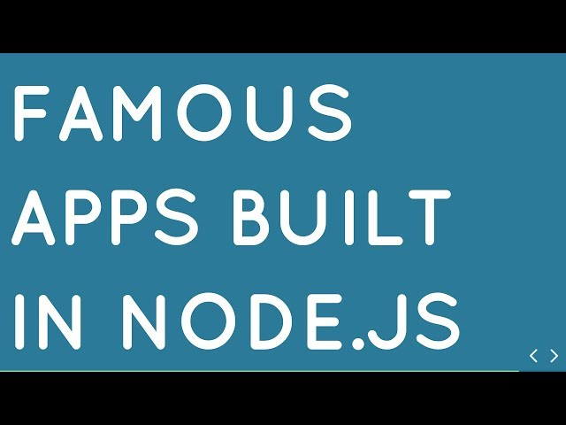Top 9 Famous Apps Made With Node.js