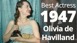 Best Actress 1947: Olivia de Havilland Fights Back