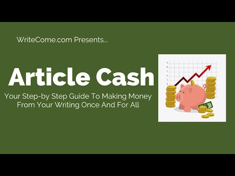 Article Cash - Part 1 - How To Make Good Money Selling Articles