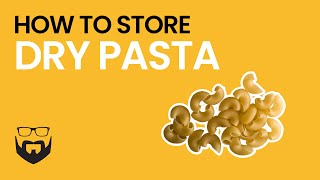 How to Store Dry Pasta