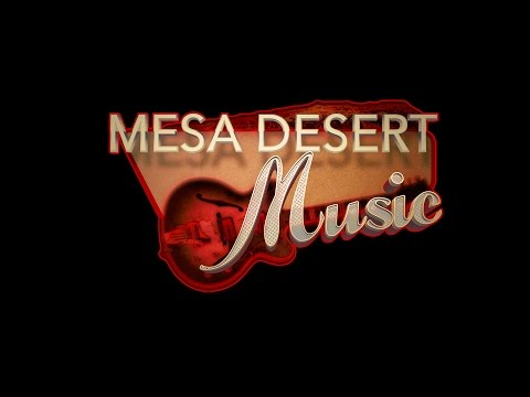 MESA DESERT MUSIC EPISODE 1