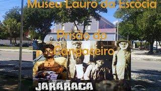 Museu Lauro da Escócia-Prisão de Jararaca