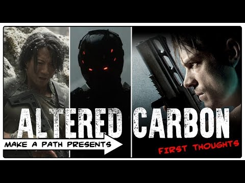 ALTERED CARBON! NETFLIX - FIRST IMPRESSION OF NEW SCI-FI SHOW!