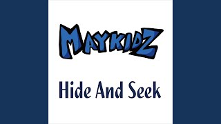 Provided to YouTube by NexTone Inc. Hide And Seek · MAYKIDZ Hide An...