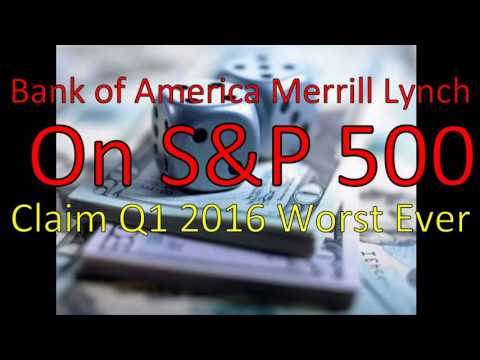 Bank of America Merrill Lynch Says S&P500 Q1 2016 Lowest EVER for Stock Market