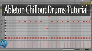 Ableton Chillout Drums Tutorial (Downtempo, Mellow Beats) Quick Programming Method