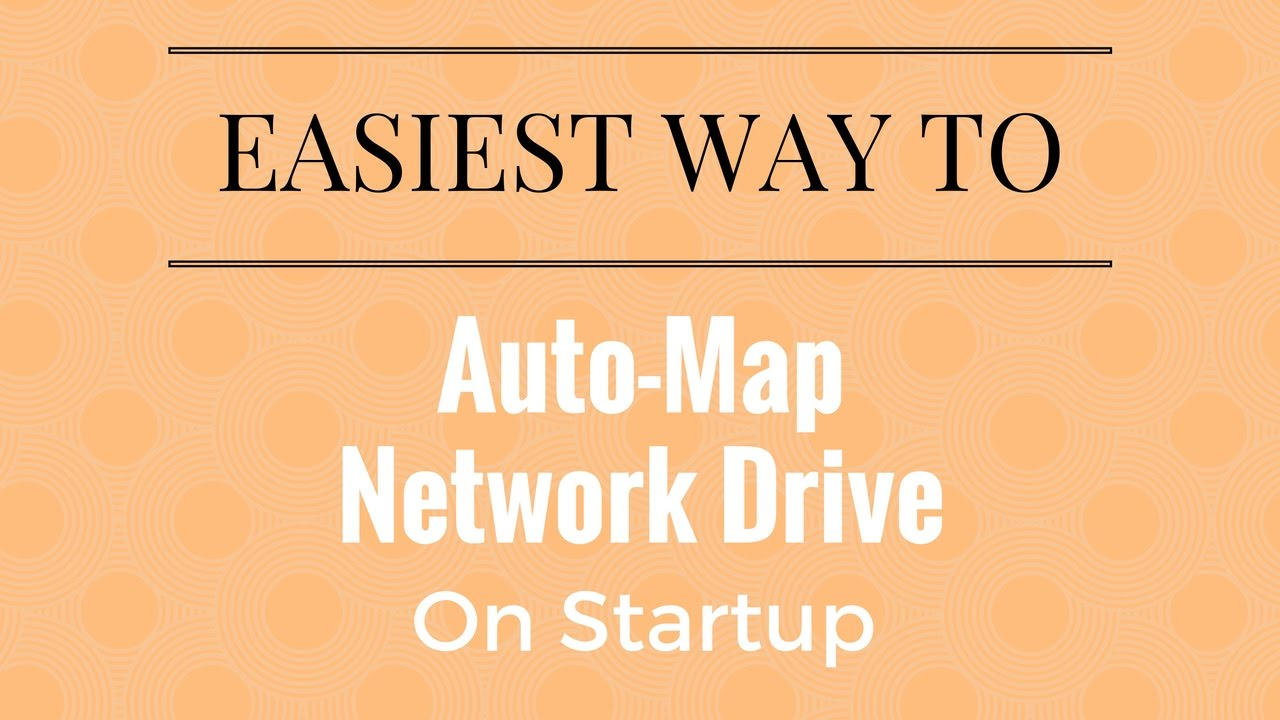 How To Auto Map Network Drive On Startup (Windows 10)