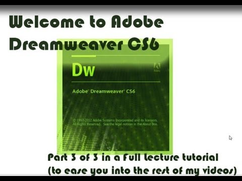 Intro to Adobe Dreamweaver CS6 - Step by Step Lecture (PART 3 of 3)