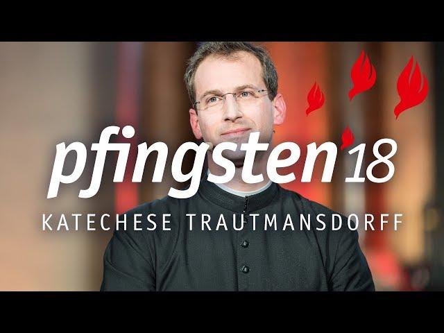 Pfingsten 18 - Vortrag Matthäus Trautmannsdorf