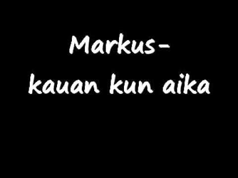 Markus-kauan kun aika.wmv