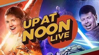 The Up At Noon Star Wars Spoiler Spectacular! - Up At Noon