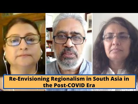 Re-Envisioning Regionalism in South Asia in the Post-COVID Era