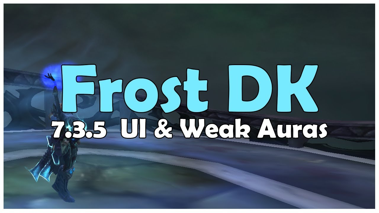 Abyssalwave Frost DK UI + All-in-one Weakauras (Patch 7 3 5)