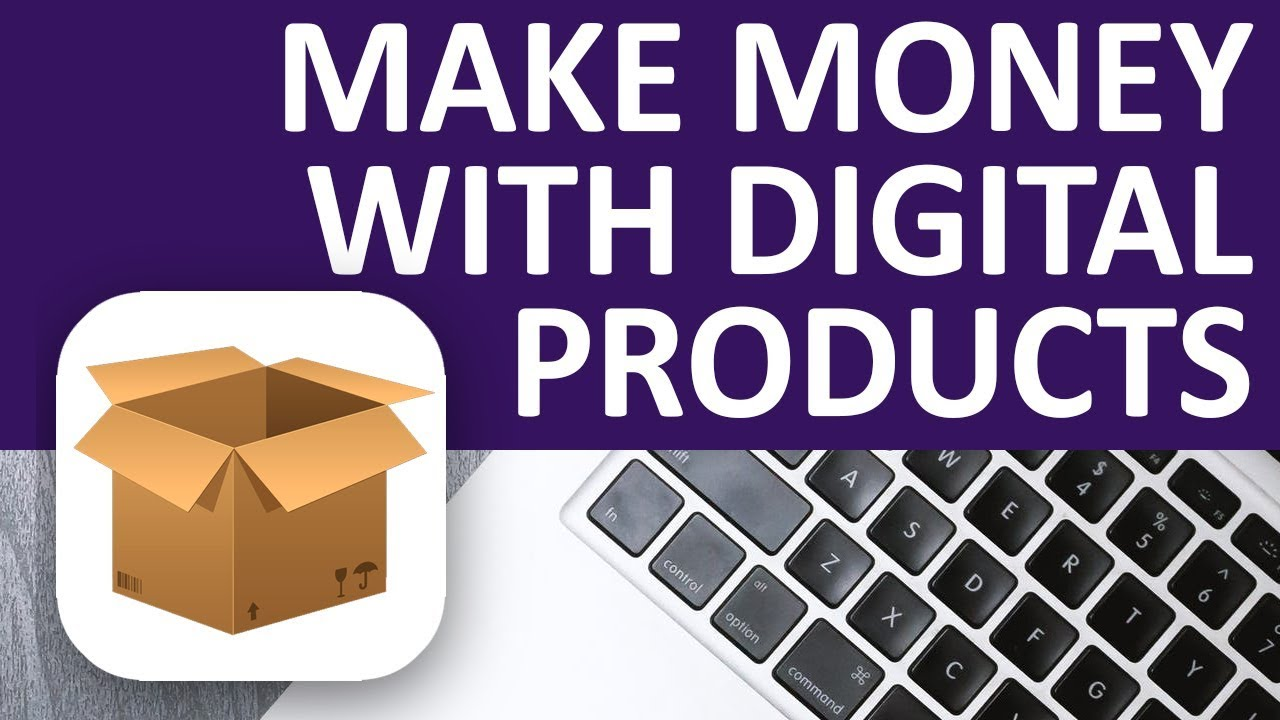 How To Create And Sell Digital Products Online In 2019