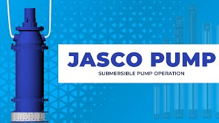 Jasco Pump - Submersible Pump Operation